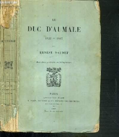 LE DUC D'AUMALE 1822-1897 - 2ème EDITION.