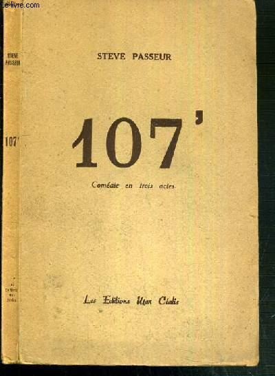107' - COMEDIE EN TROIS ACTES