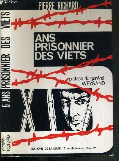 CINQ ANS PRISONNIER DES VIETS