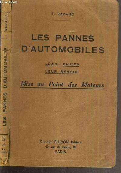 LES PANNES D'AUTOMOBILE - LEURS CAUSES - LEUR REMEDE - MISE AU POINT DES MOTEURS
