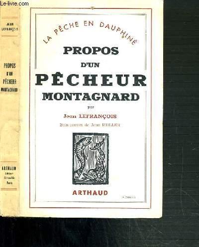 PROPOS D'UN PECHEUR MONTAGNARD / LA PECHE EN DAUPHINE - 5ème EDITION