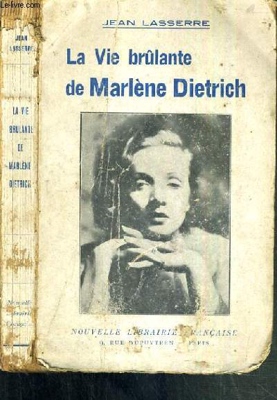 LA VIE BRULANTE DE MARLENE DIETRICH