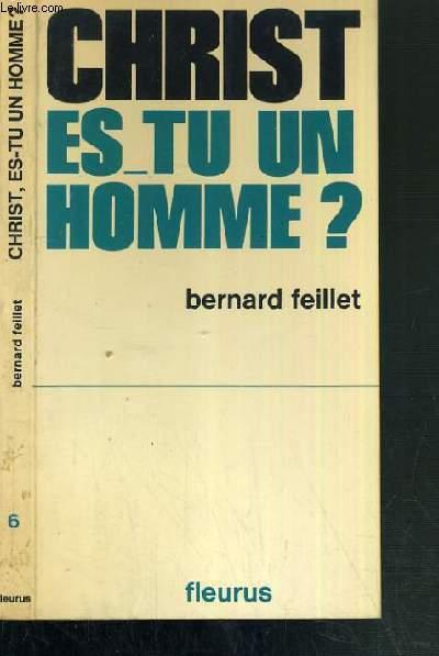 CHRIST ES-TU UN HOMME ?  / COLLECTION JEUNESSE DE LA FOI