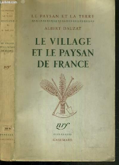 LE VILLAGE ET LE PAYSAN DE FRANCE / LE PAYSAN ET LA TERRE