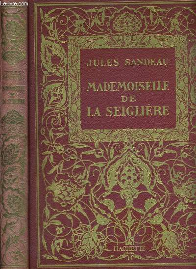 MADEMOISELLE DE LA SEIGLIERE / COLLECTION DES GRANDS ROMANCIERS