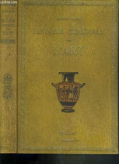 HISTOIRE GENERALE DE L'ART DES ORIGINES A NOS JOURS