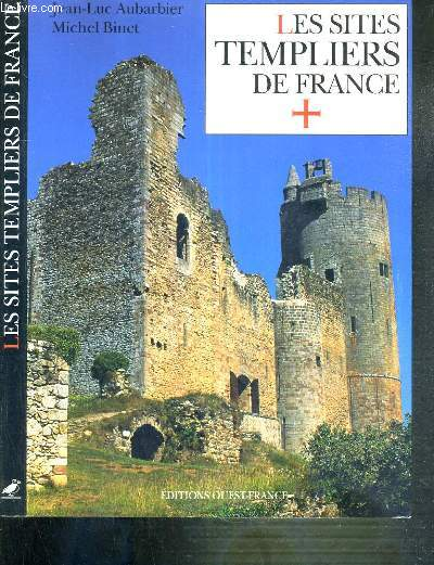LES SITES TEMPLIERS DE FRANCE - NOUVELLE EDITION
