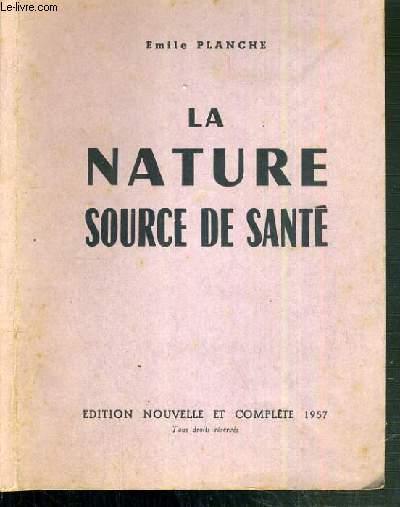 LA NATURE SOURCE DE SANTE - NOUVELLE ET COMPLETE 1957
