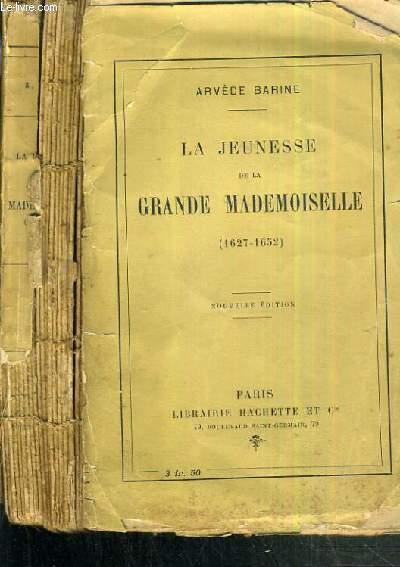 LA JEUNESSE DE LA GRANDE MADEMOISELLE (1627-1652) / 7ème EDITION