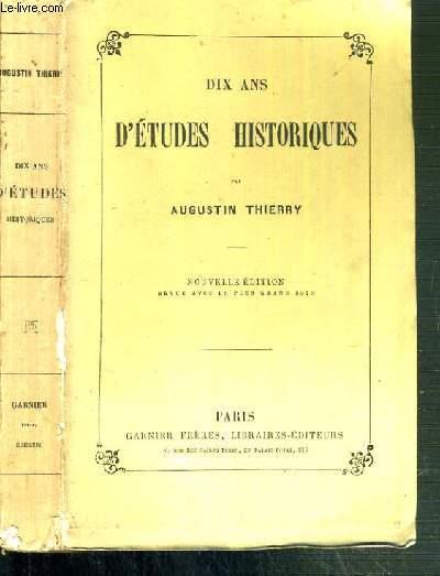 DIX ANS D'ETUDES HISTORIQUES - NOUVELLE EDITION