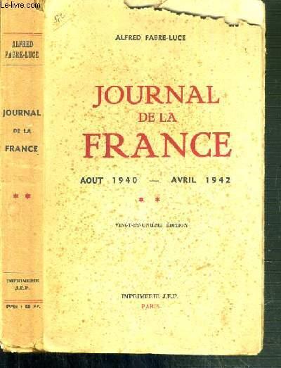 JOURNAL DE LA FRANCE - AOUT 1940 - AVRIL 1942 - TOME 2.
