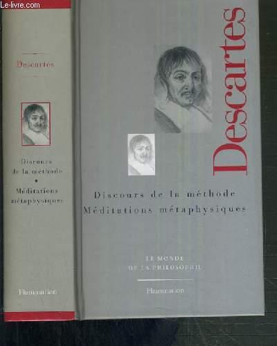 DESCARTES - DISCOURS DE LA METHODE - MEDITATIONS METAPHYSIQUES / LE MONDE DE LA PHILOSOPHIE N°3.