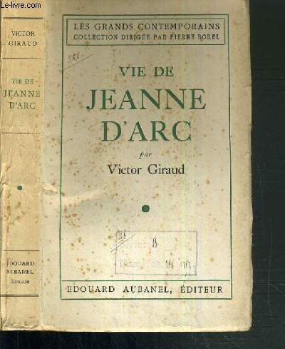 VIE DE JEANNE D'ARC / COLLECTION LES GRANDS CONTEMPORAINS