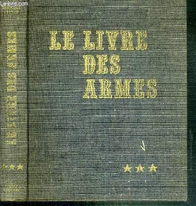 LE LIVRE DES ARMES - TOME III. ARMES DE COMBAT INDIVIDUELLES