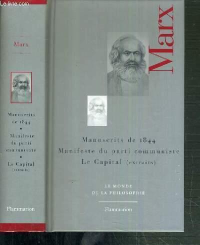 MARX - MANUSCRITS DE 1844 - MANIFESTE DU PARTI COMMUNISTE - LA CAPITAL (EXTRAIT) / LE MONDE DE LA PHILOSOPHIE N° 6.