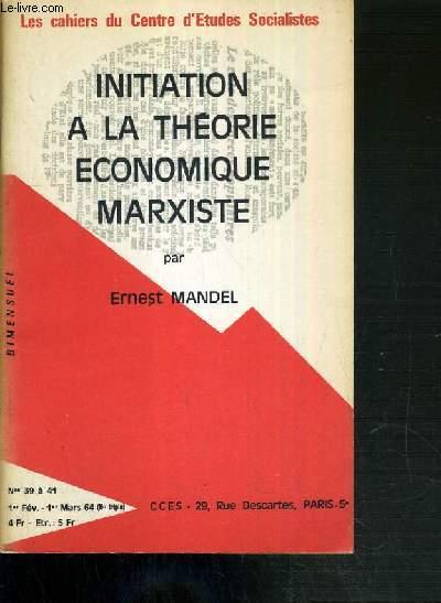 INITIATION A LA THEORIE ECONOMIQUE MARXISTE - N°39 A 41 DU 1er FEVRIER AU 1er MARS 1964.