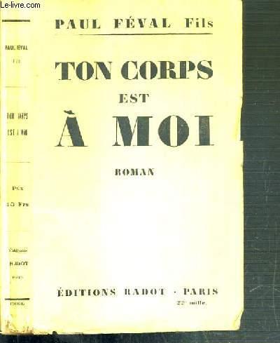TON CORPS EST A MOI
