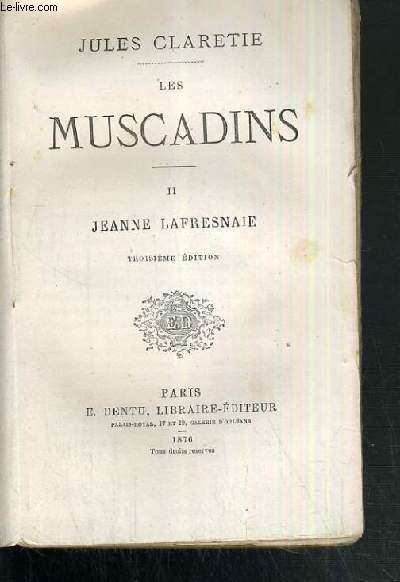 LES MUSCADINS - TOME II. JEANNE LAFRESNAIE