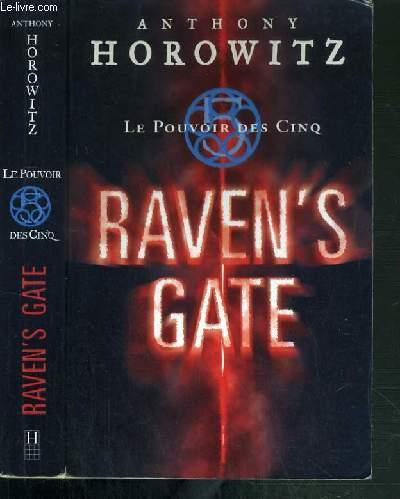LE POUVOIR DES CINQ - TOME 1. RAVEN'S GATE