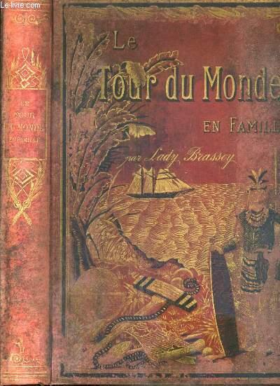 LE TOUR DU MONDE EN FAMILLE - VOYAGE DE LA FAMILLE BRASSEY DANS SON YACHT LE SUNBEAM - 3ème EDITION
