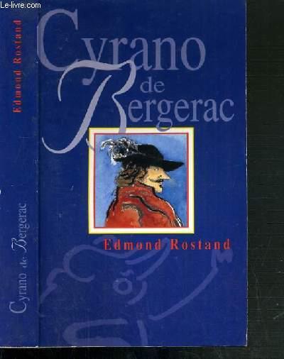 CYRANO DE BERGERAC - COMEDIE HEROIQUE EN CINQ ACTES ET EN VERS.