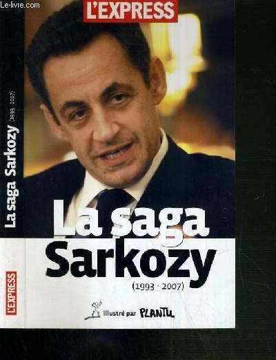 LA SAGA SARKOZY (1993-2007).