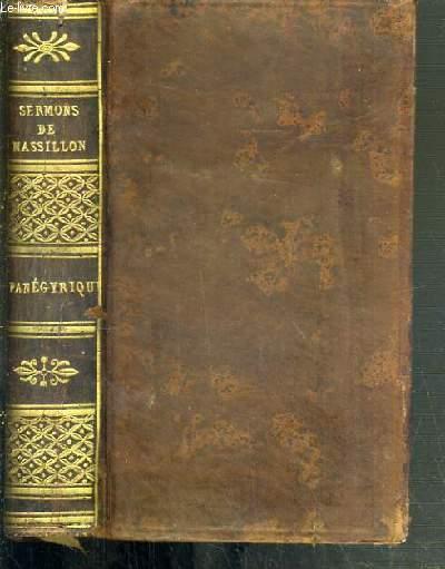 SERMONS DE M. MASSILLON - EVEQUE DE CLERMONT - PANEGYRIQUES