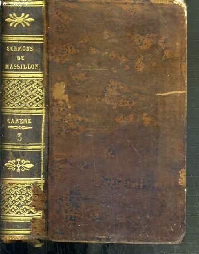 SERMONS DE M. MASSILLON - EVEQUE DE CLERMONT - CAREME - TOME TROISIEME