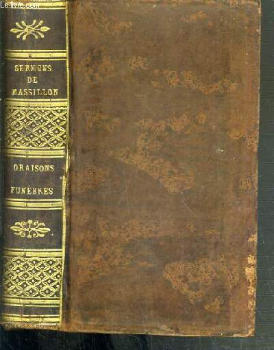 SERMONS DE M. MASSILLON - EVEQUE DE CLERMONT - ORAISONS FUNEBRES ET PROFESS. RELIGIEUSES