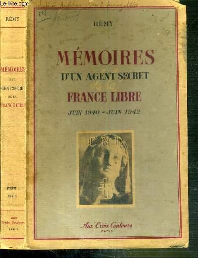 MEMOIRES D'UN AGENT SECRET - FRANCE LIBRE - JUIN 1940 - JUIN 1942