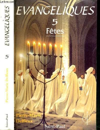 EVANGELIQUES - 5. FETES - MEDITATIONS BIBLIQUES.