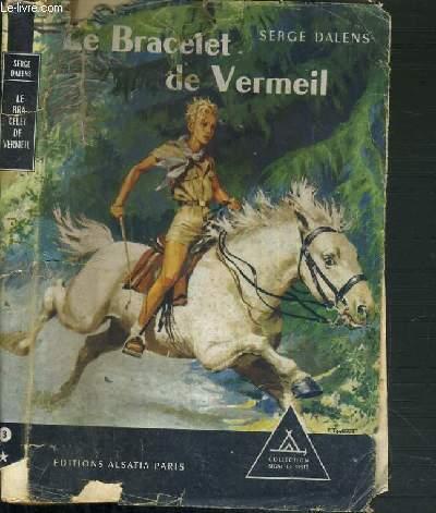 LE BRACELET DE VERMEIL - LE PRINCE ERIC I / COLLECTION SIGNE DE PISTE.