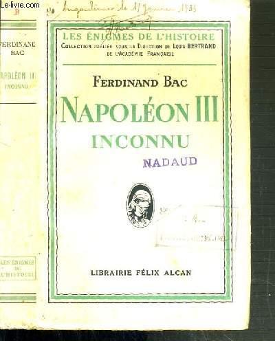 NAPOLEON III - INCONNU / LES ENIGMES DE L'HISTOIRE