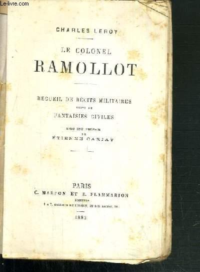 LE COLONEL RAMOLLOT - RECUEIL DE RECITS MILITAIRES SUIVI DE FANTAISIES CIVILES