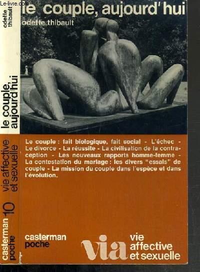 LE COUPLE, AUJOURD'HUI / COLLECTION VIA