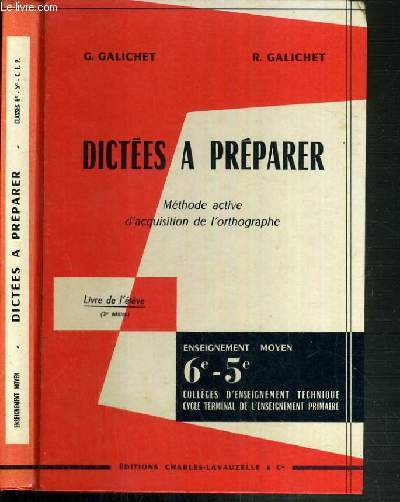 DICTEES A PREPARER - METHODE ACTIVE D'ACQUISITION DE L'ORTHOGRAPHE - LIVRE DE L'ELEVE - ENSEIGNEMENT MOYEN 6e-5e - COLLEGES D'ENSEIGNEMENT TECHNIQUE - CYCLE TERMINAL DE L'ENSEIGNEMENT PRIMAIRE - 3ème EDITION