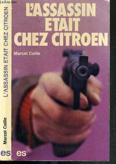 L'ASSASSIN ETAIT CHEZ CITROEN
