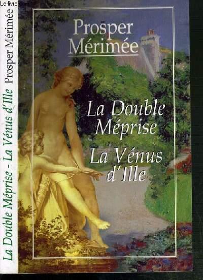 LA DOUBLE MEPRISE - LA VENUS D'ILLE