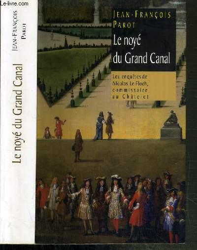 LE NOYE DU GRAND CANAL - LES ENQUETES NICOLAS LE FLOCH, COMMISSAIRE AU CHATELET