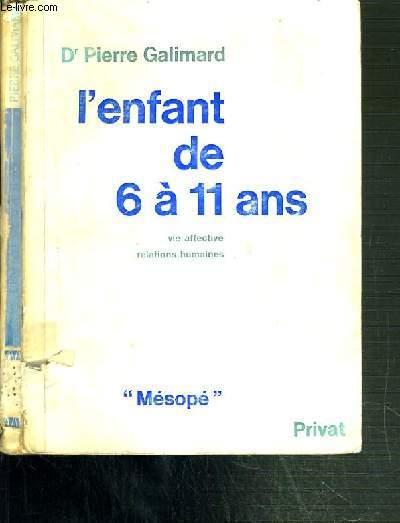 L'ENFANT DE 6 A 11 ANS - VIE AFFECTIVE - RELATIONS HUMAINES