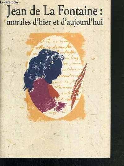 JEAN DE LA FONTAINE: MORALES D'HIER ET D'AUJOURDHUI