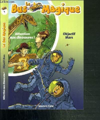 LE BUS MAGIQUE - ATTENTIONS AUX DINOSAURES ! + OBJECTIF MARS