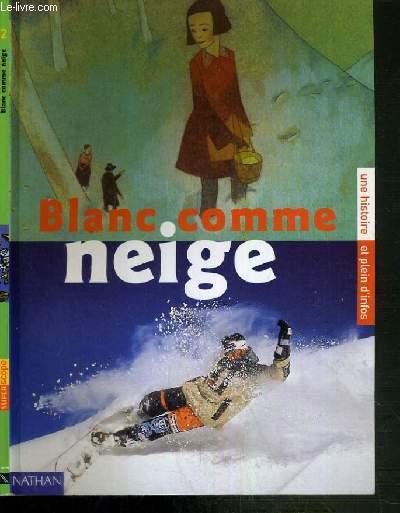 BLANC COMME NEIGE - UNE HISTOIRE ET PLAIN D'INFOS