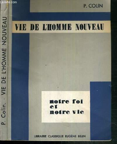 VIE DE L'HOMME NOUVEAU - NOTRE FOI ET NOTRE VIE N°6.