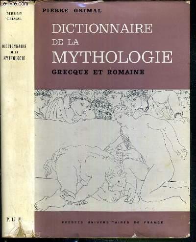 DICTIONNAIRE DE LA MYTHOLOGIE - GRECQUE ET ROMAINE - 4ème EDITION.
