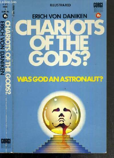 CHARIOTS OF THE GODS? - WAS GOD AN ASTRONAUT? / TEXTE EN ANGLAIS.