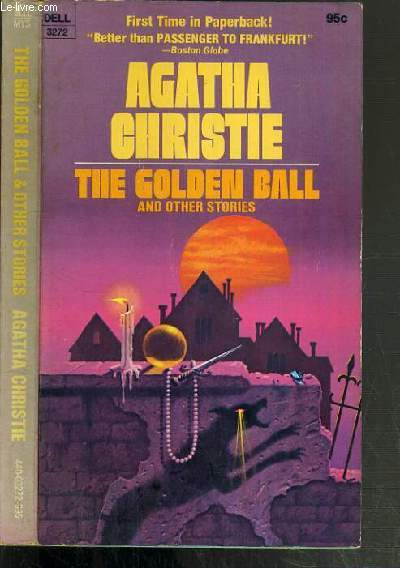 THE GOLDEN BALL AND OTHER STORIES / TEXTE EN ANGLAIS