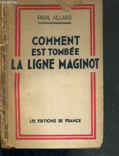 COMMENT EST TOMBEE LA LIGNE MAGINOT