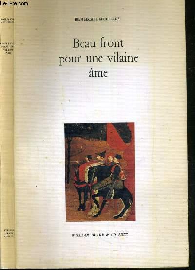 BEAU FRONT POUR UNE VILAINE AME