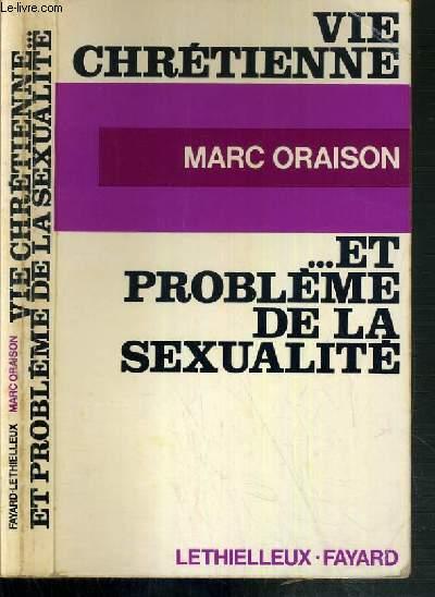 VIE CHRETIENNE ET PROBLEME DE LA SEXUALITE